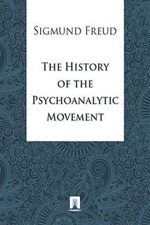 Книги на иностранных языках Freud Sigmund The History of the Psychoanalytic Movement