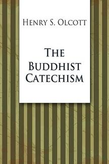 . The Buddhist Catechism