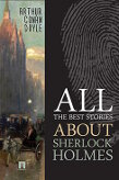Arthur Conan Doyle. All the best stories about Sherlock Holmes