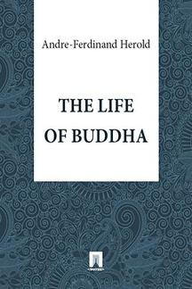 . The Life of Buddha