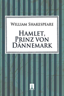 Shake peare William. Hamlet, Prinz von Dännemark