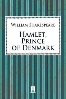 Shakespeare William Hamlet, Prince of Denmark