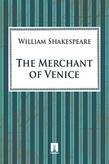 Shake peare William. The Merchant of Venice