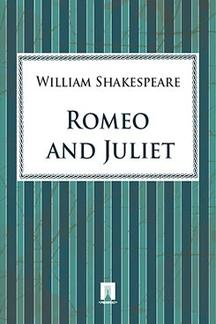 . Romeo and Juliet